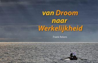 Boek van Droom naar Werkelijkheid Frank Rekers